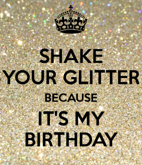 shake-your-glitter-because-it-s-my-birthday.png